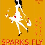 Sparks Fly by Lucy Kevin