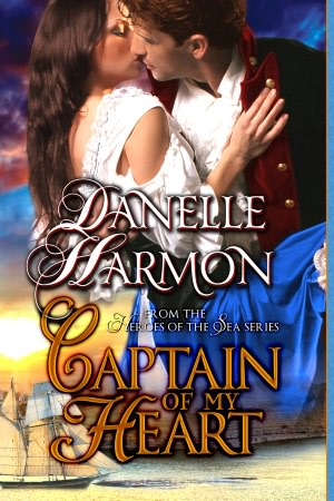 Captain of My Heart by Danelle Harmon