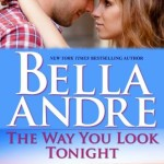 The Way You Look Tonight by Bella Andre, copyedited by Shelley Bates