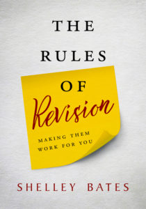 Rules of Revision: Making Them Work For You by Shelley Bates