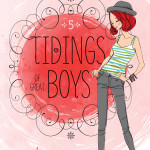 Tidings of Great Boys by Shelley Adina
