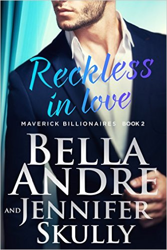 Reckless in Love by Bella Andre & Jennifer Skully