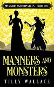 Manners & Monsters by Tilly Wallace